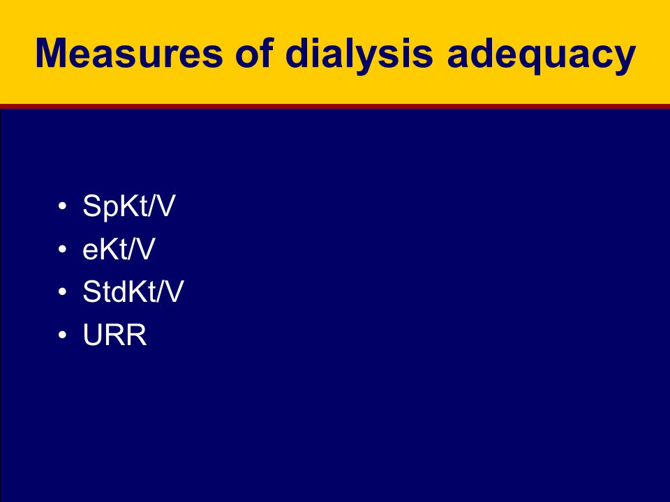 Measures of dialysis adequacy