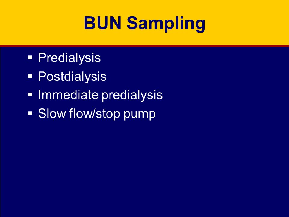 BUN Sampling Predialysis Postdialysis Immediate predialysis