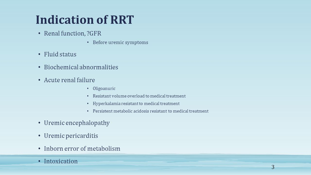 Indication of RRT Renal function, GFR Fluid status