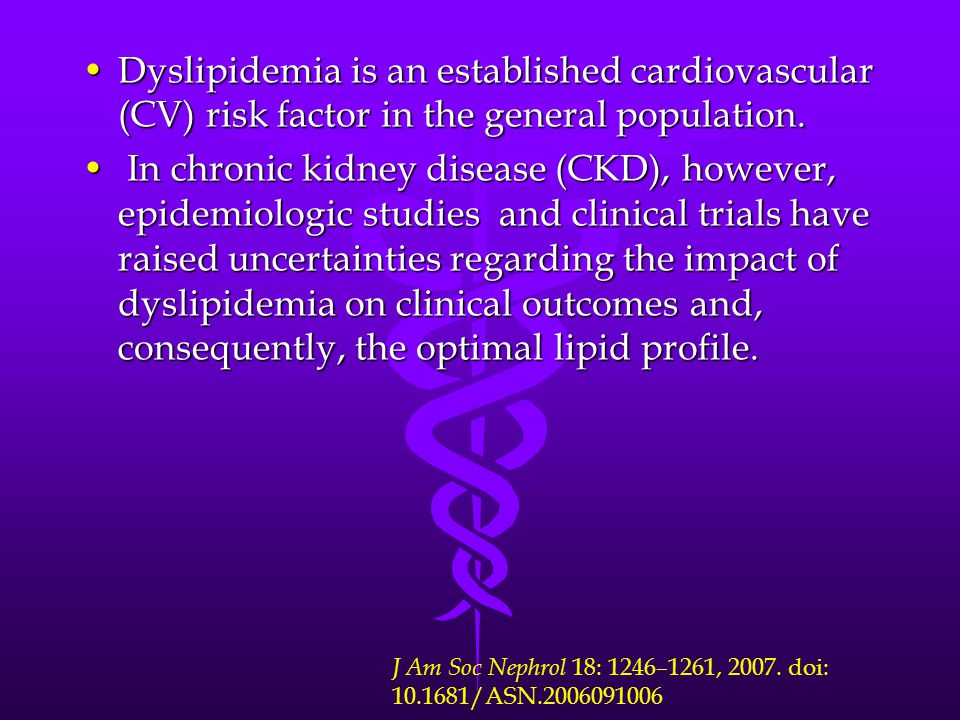 Dyslipidemia is an established cardiovascular (CV) risk factor in the general population.