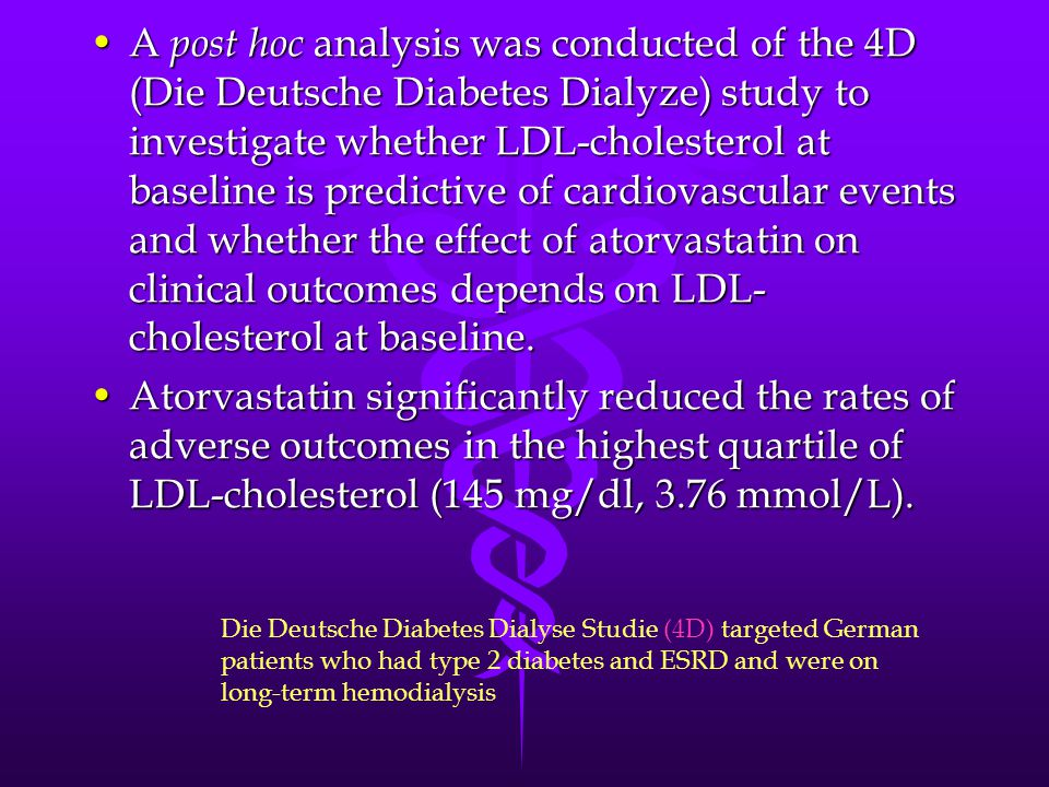 A post hoc analysis was conducted of the 4D (Die Deutsche Diabetes Dialyze) study to investigate whether LDL-cholesterol at baseline is predictive of cardiovascular events and whether the effect of atorvastatin on clinical outcomes depends on LDL-cholesterol at baseline.