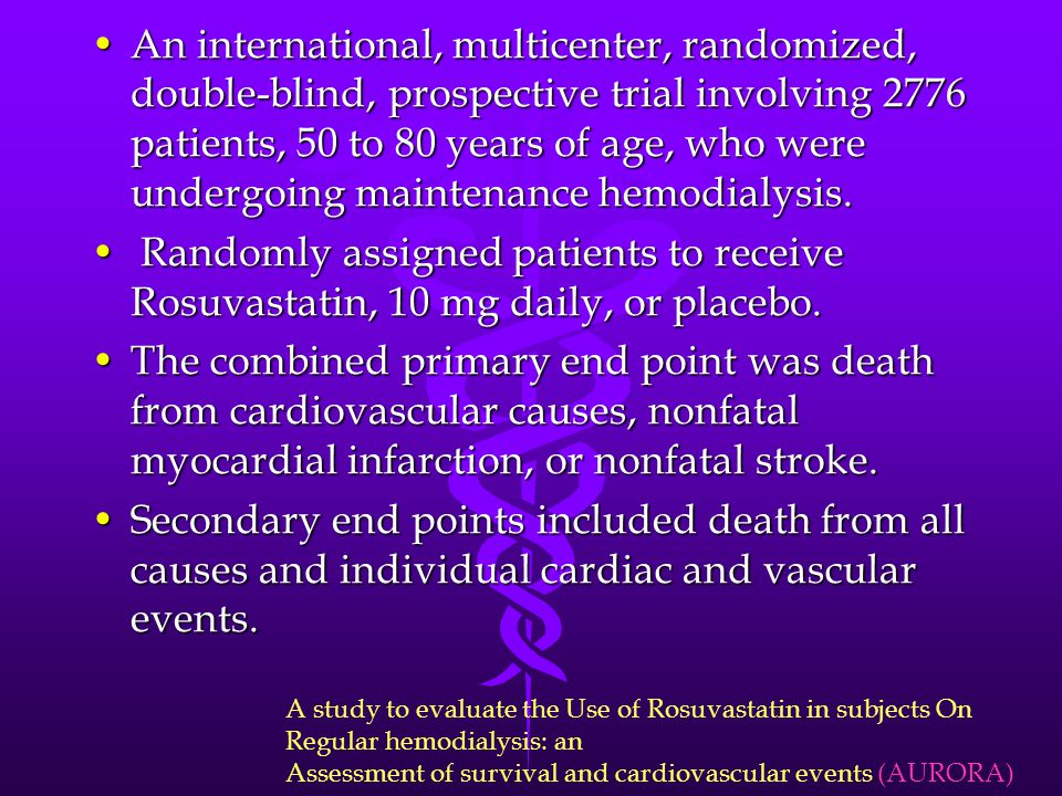 An international, multicenter, randomized, double-blind, prospective trial involving 2776 patients, 50 to 80 years of age, who were undergoing maintenance hemodialysis.