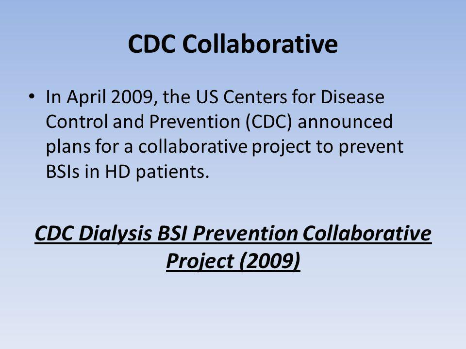 CDC Dialysis BSI Prevention Collaborative Project (2009)