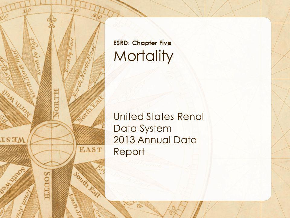 Mortality United States Renal Data System 2013 Annual Data Report