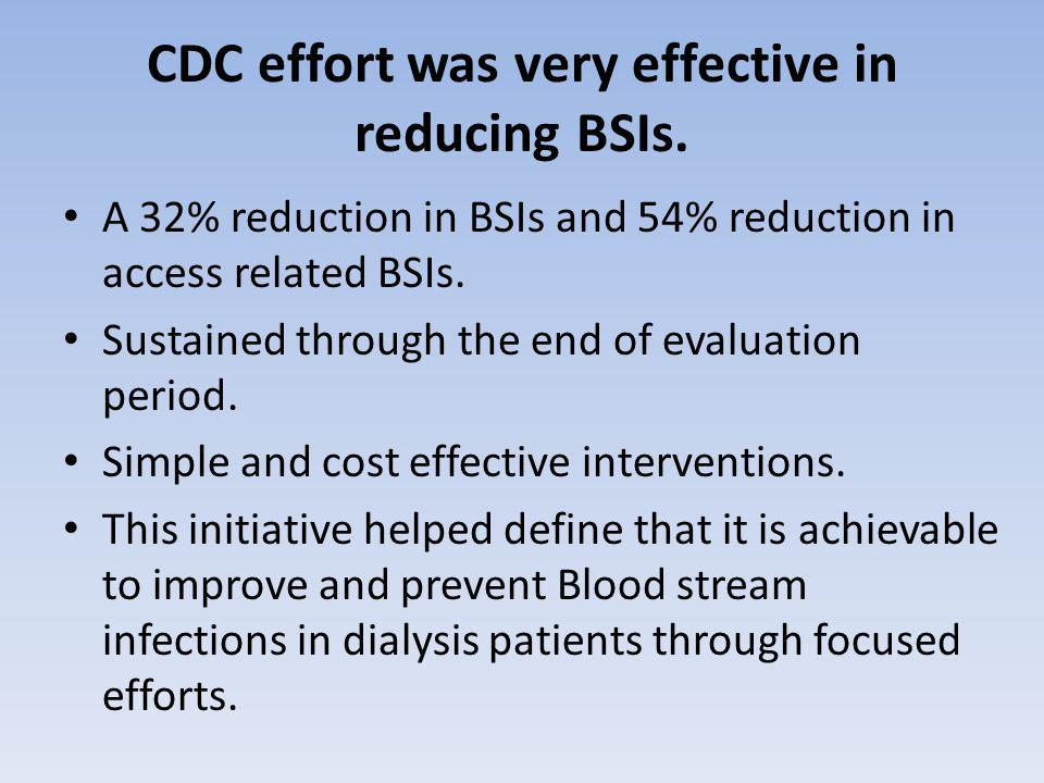 CDC effort was very effective in reducing BSIs.