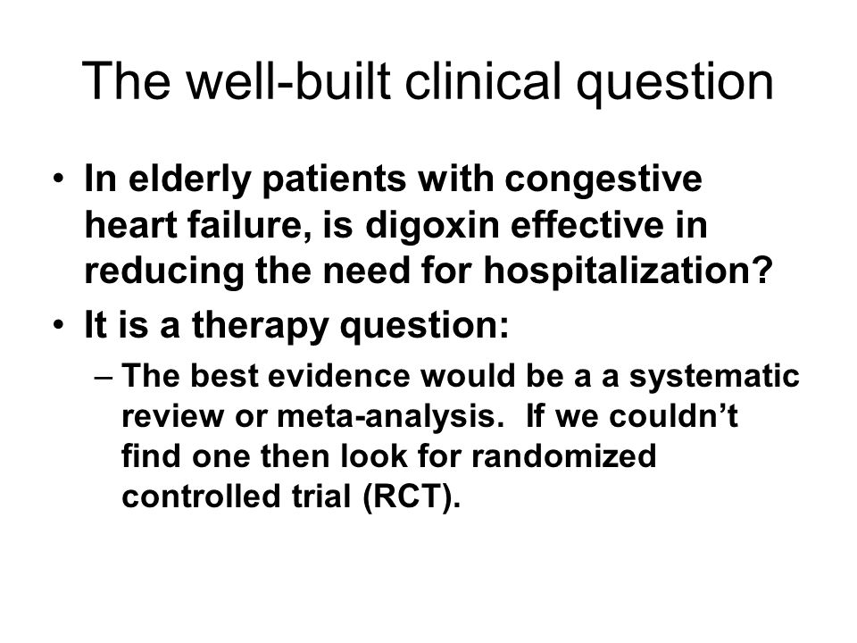 The well-built clinical question