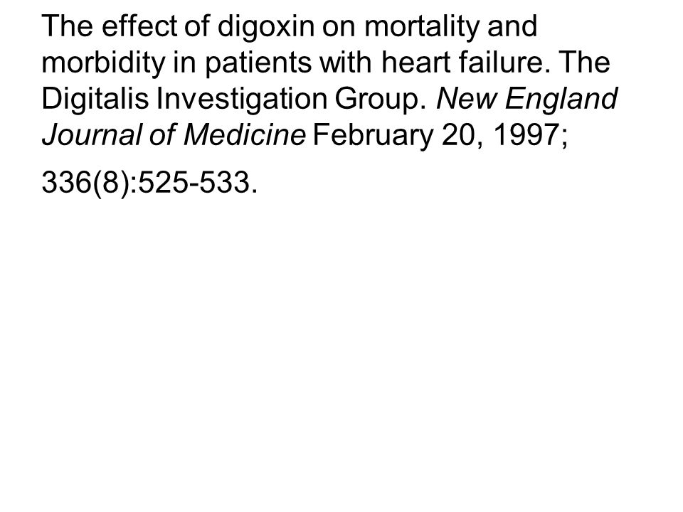 The effect of digoxin on mortality and morbidity in patients with heart failure.