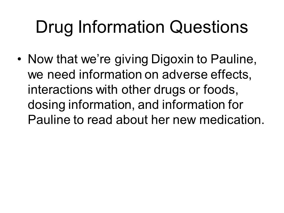 Drug Information Questions