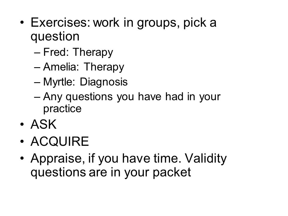 Exercises: work in groups, pick a question