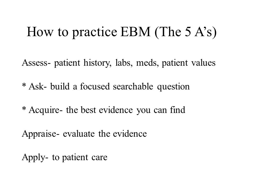 How to practice EBM (The 5 A's)