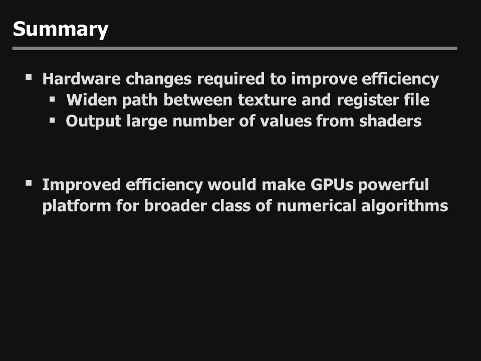 Summary Hardware changes required to improve efficiency