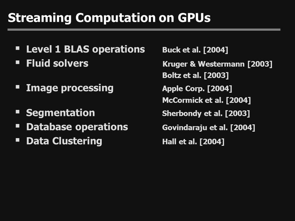 Streaming Computation on GPUs