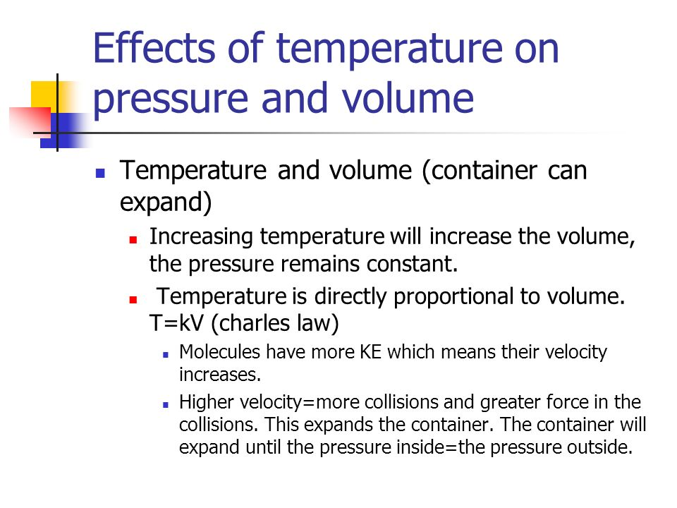 Effects of temperature on pressure and volume