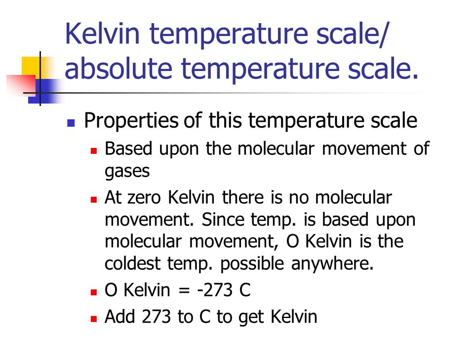 Kelvin temperature scale/ absolute temperature scale.