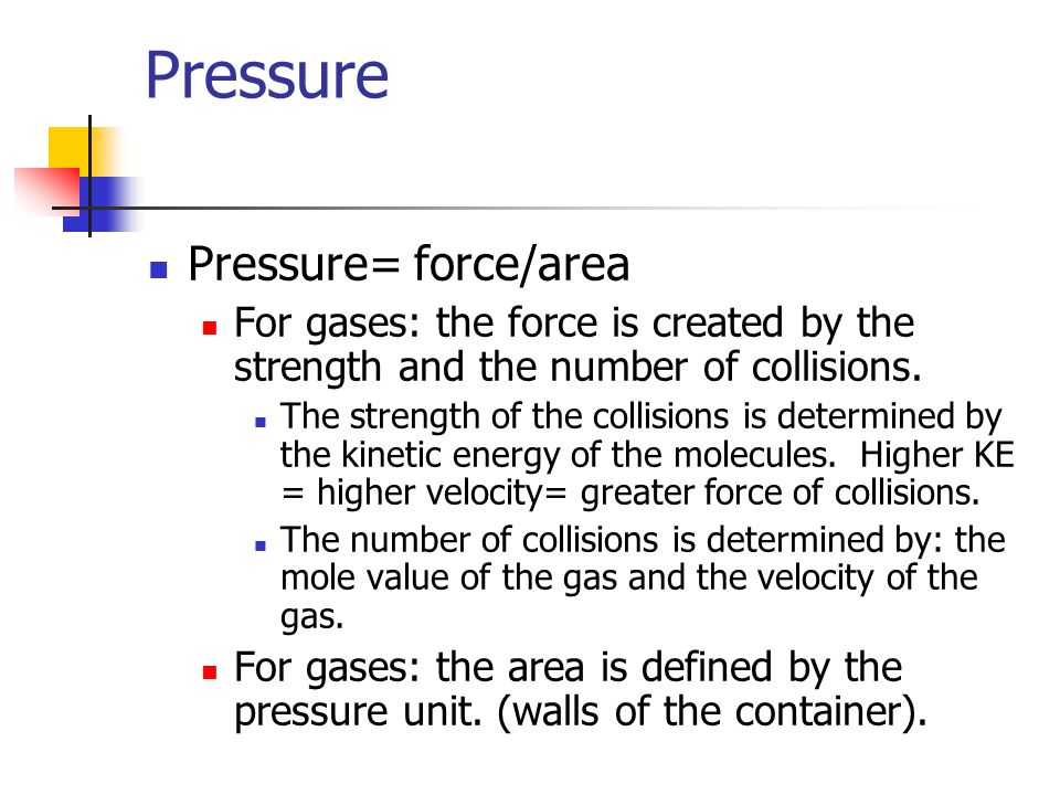 Pressure Pressure= force/area