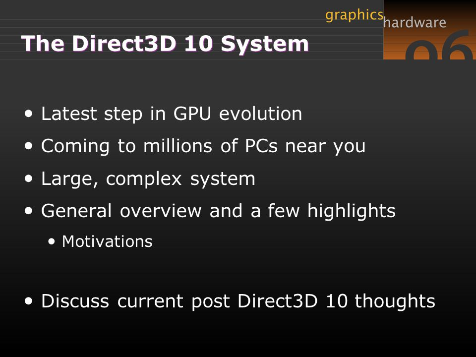 The Direct3D 10 System Latest step in GPU evolution