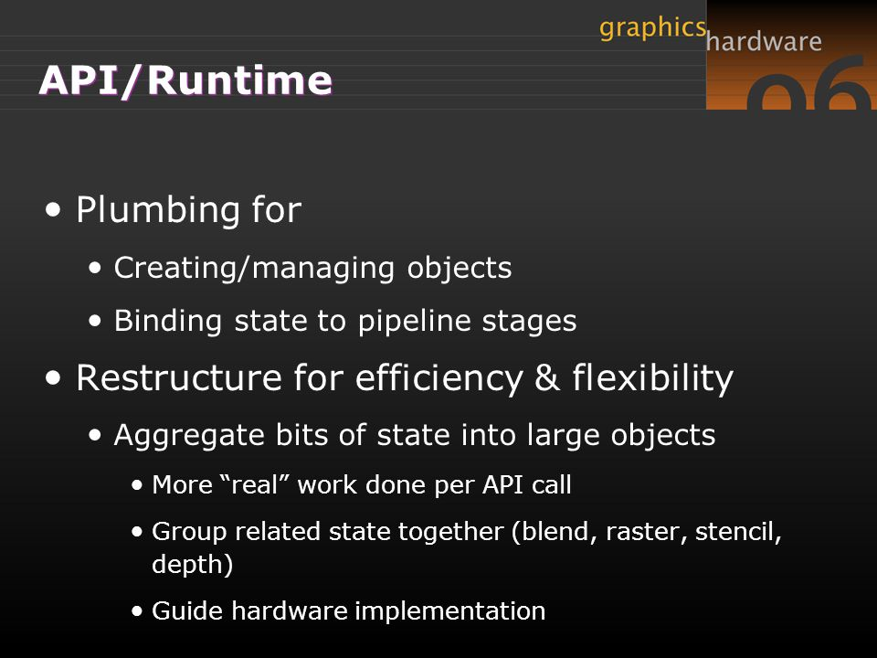 API/Runtime Plumbing for Restructure for efficiency & flexibility