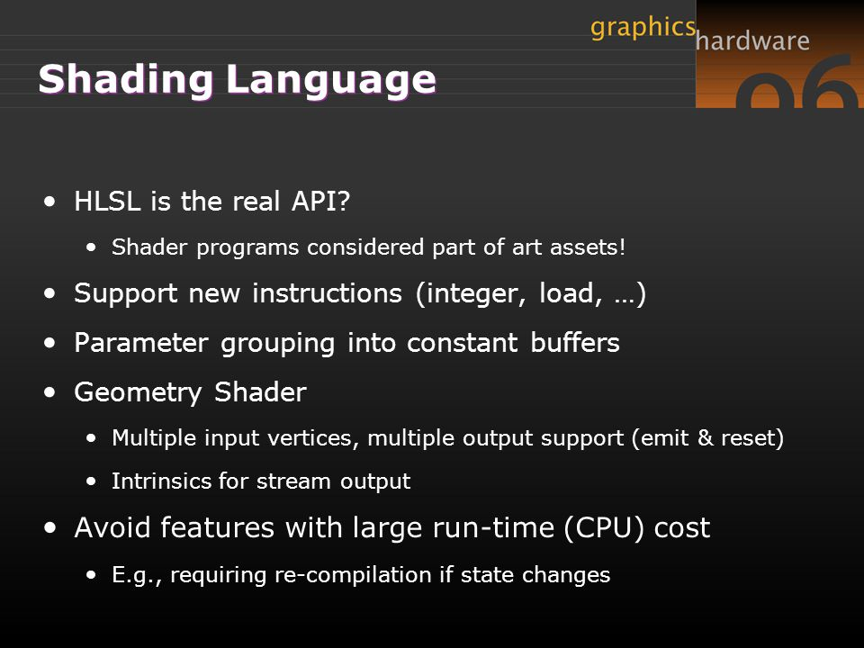 Shading Language Avoid features with large run-time (CPU) cost