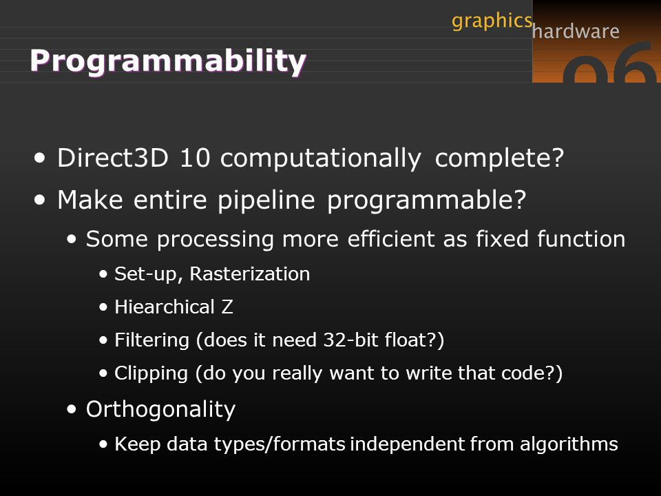 Programmability Direct3D 10 computationally complete
