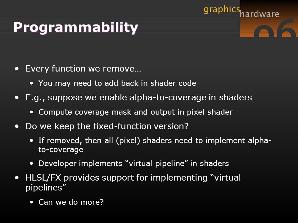 Programmability Every function we remove…