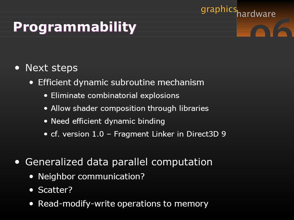 Programmability Next steps Generalized data parallel computation