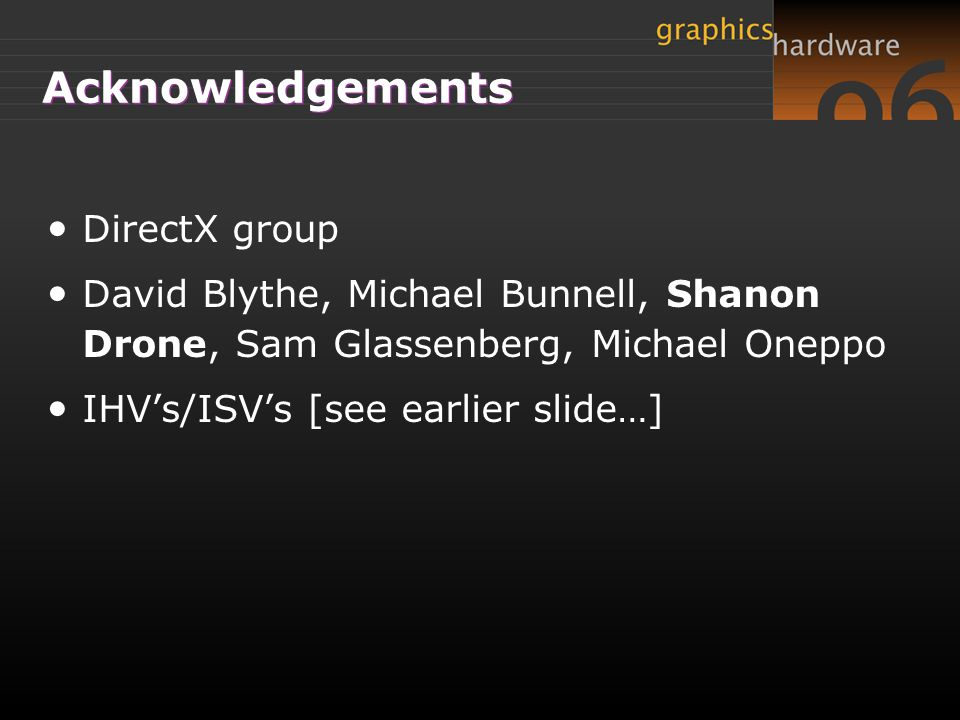 Acknowledgements DirectX group