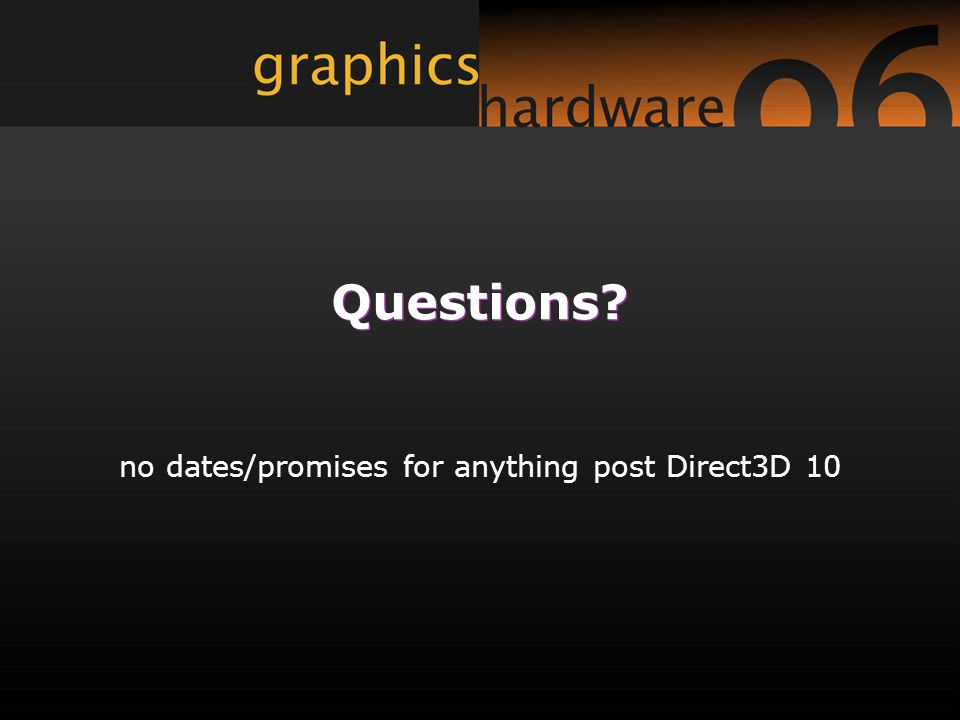 no dates/promises for anything post Direct3D 10