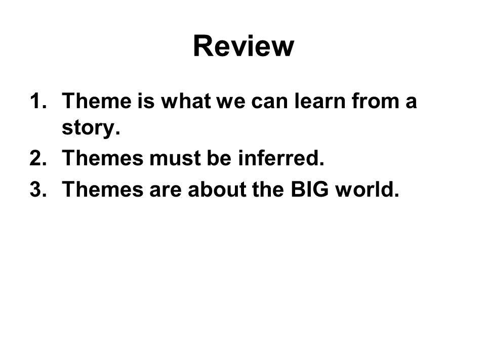 Review Theme is what we can learn from a story.