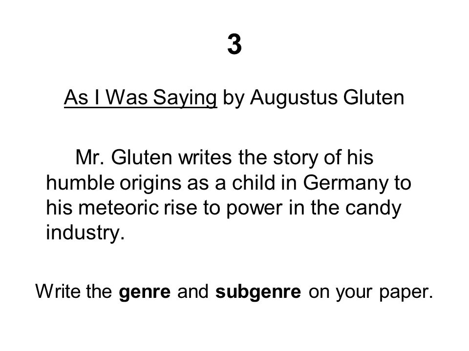3 As I Was Saying by Augustus Gluten