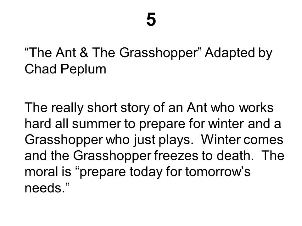 5 The Ant & The Grasshopper Adapted by Chad Peplum
