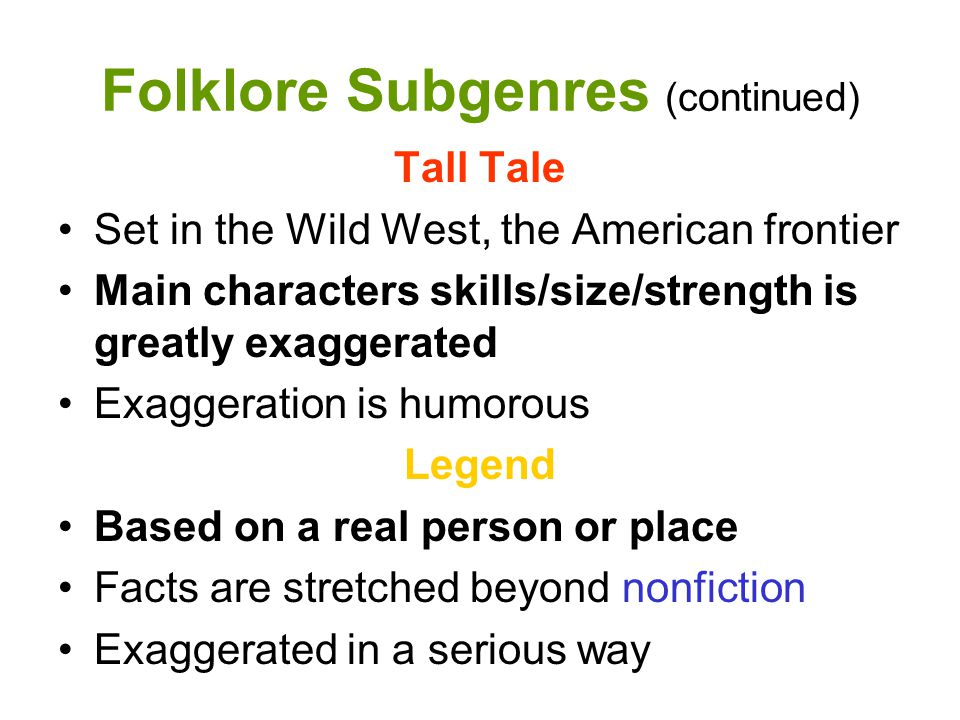 Folklore Subgenres (continued)