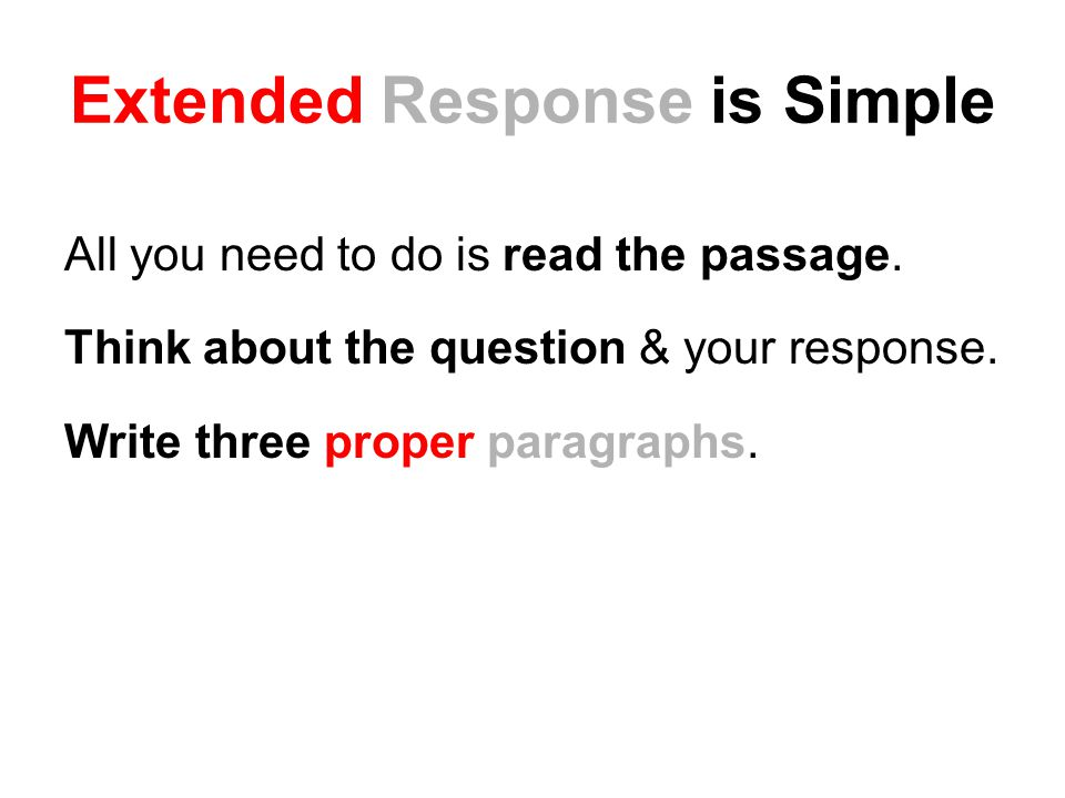 Extended Response is Simple