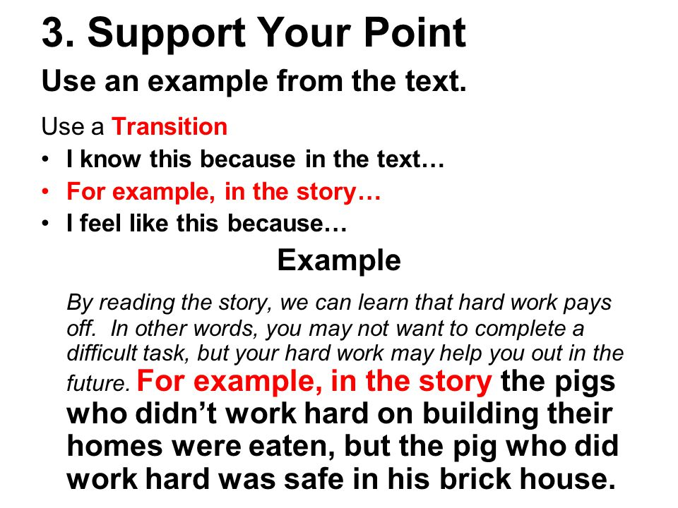 3. Support Your Point Use an example from the text. Example
