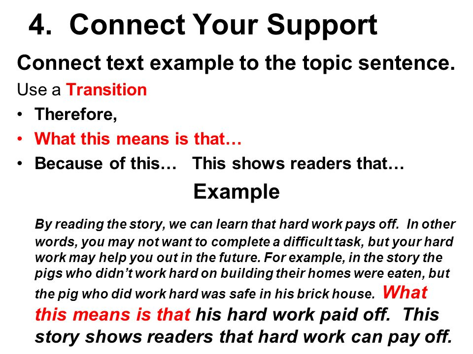 4. Connect Your Support Connect text example to the topic sentence.