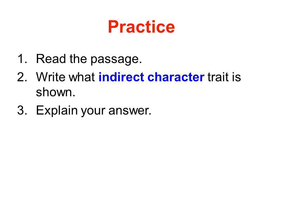 Practice Read the passage.