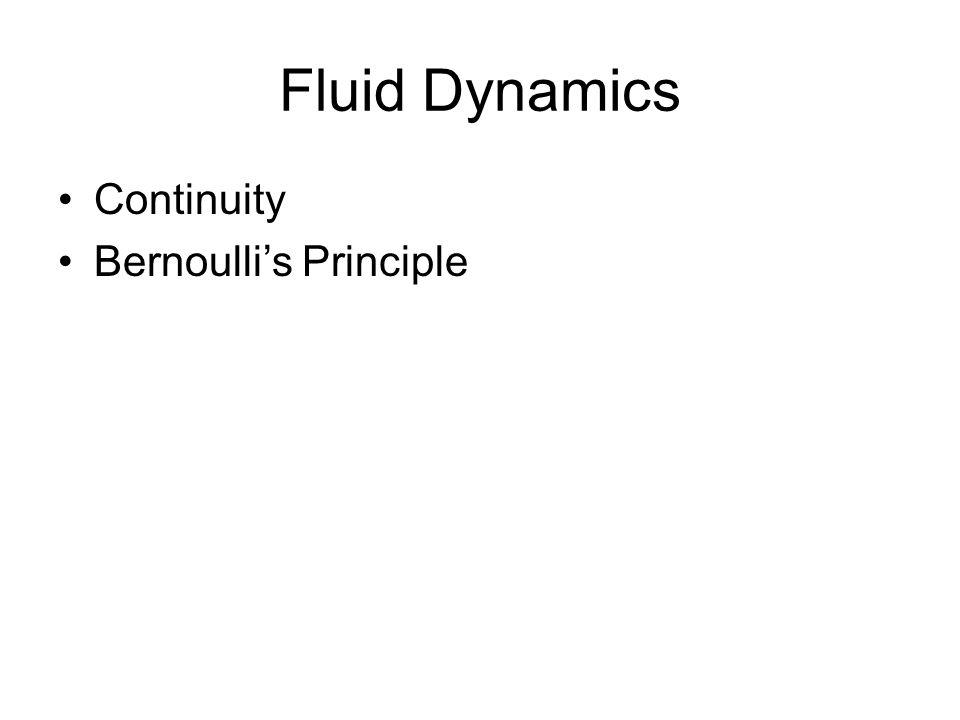 Fluid Dynamics Continuity Bernoulli's Principle