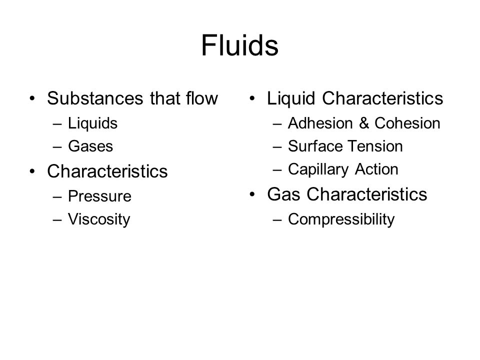 Fluids Substances that flow Characteristics Liquid Characteristics