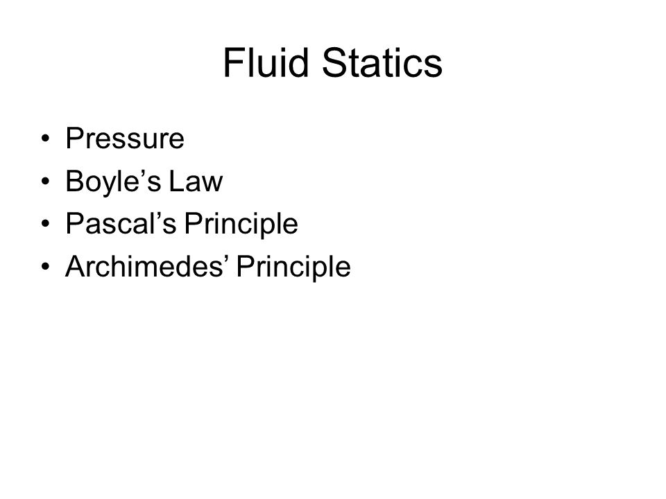 Fluid Statics Pressure Boyle's Law Pascal's Principle