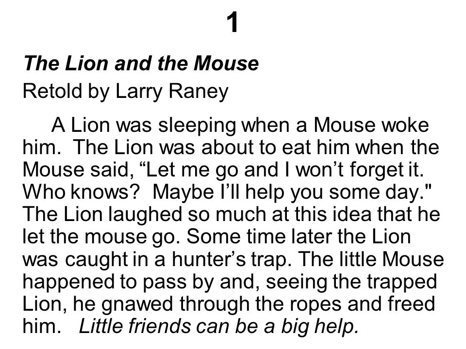 1 The Lion and the Mouse Retold by Larry Raney