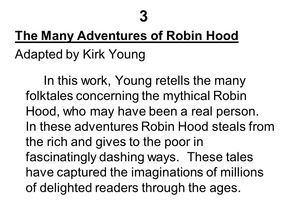3 The Many Adventures of Robin Hood Adapted by Kirk Young