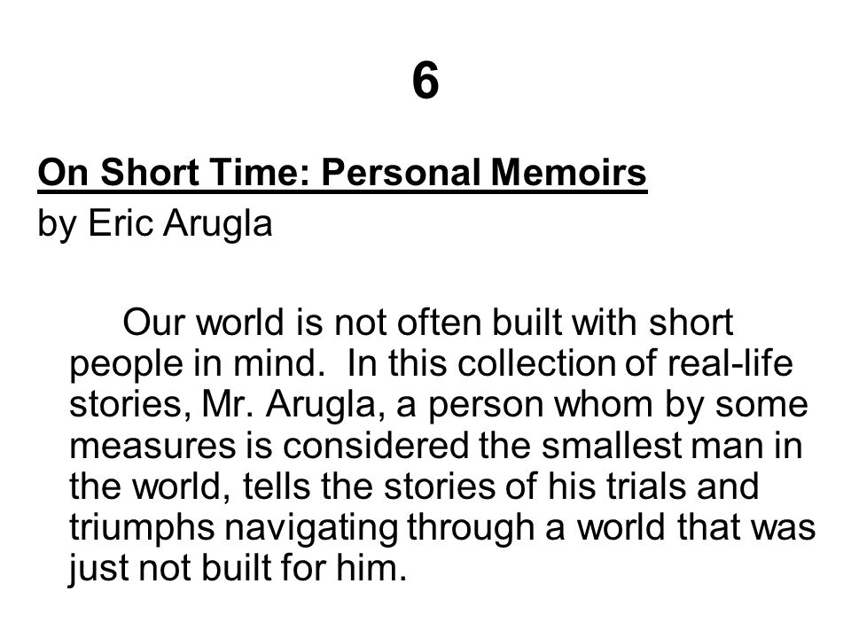 6 On Short Time: Personal Memoirs by Eric Arugla