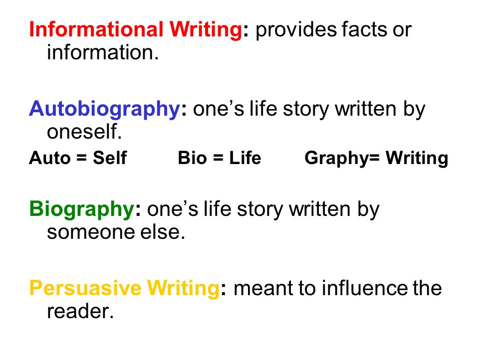 Informational Writing: provides facts or information.