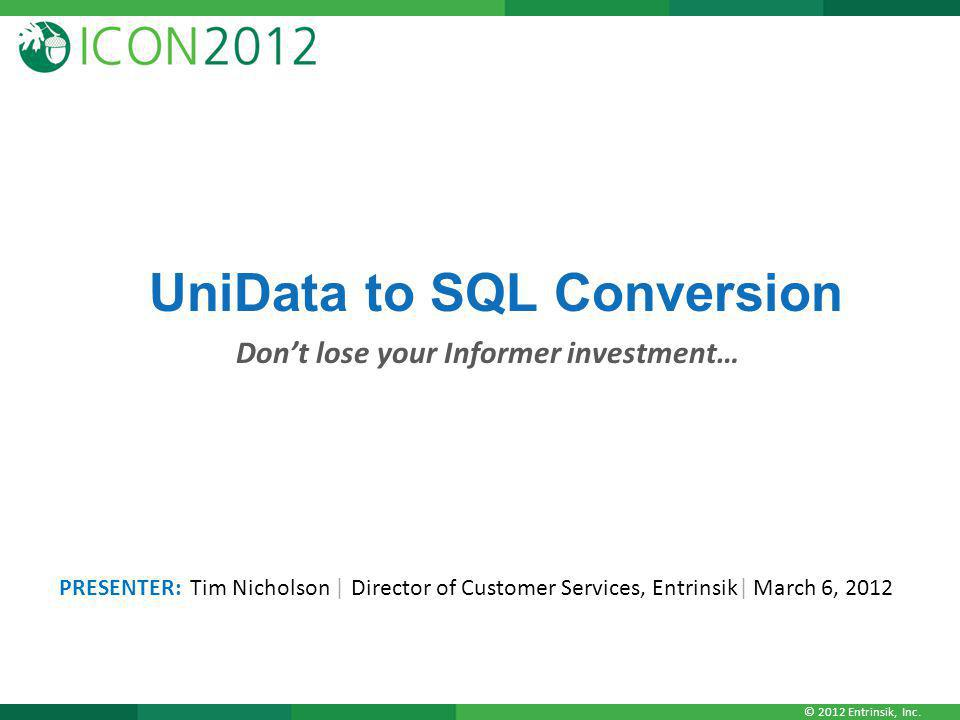UniData to SQL Conversion Don't lose your Informer investment…