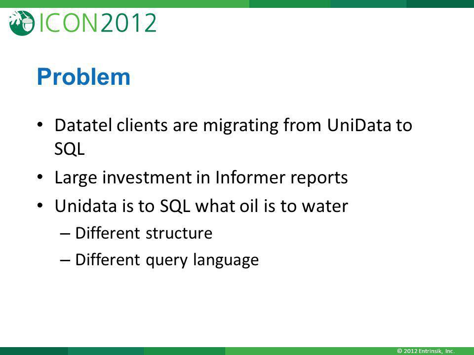 Problem Datatel clients are migrating from UniData to SQL