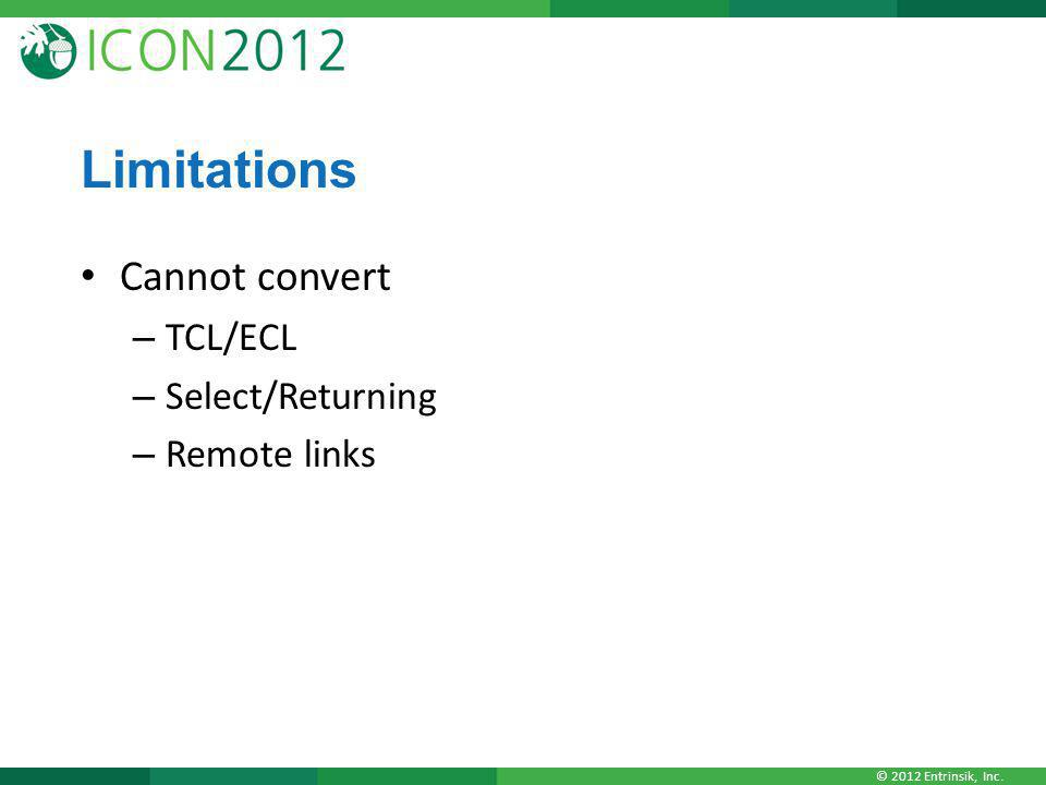 Limitations Cannot convert TCL/ECL Select/Returning Remote links