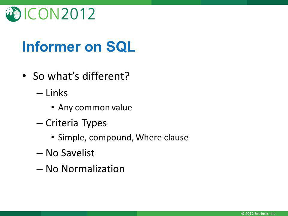 Informer on SQL So what's different Links Criteria Types No Savelist