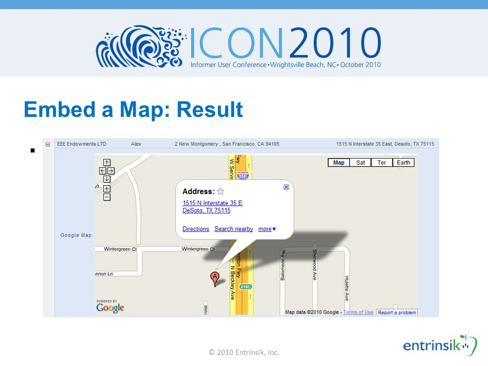 Embed a Map: Result © 2010 Entrinsik, Inc.