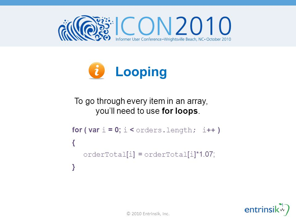 To go through every item in an array, you'll need to use for loops.
