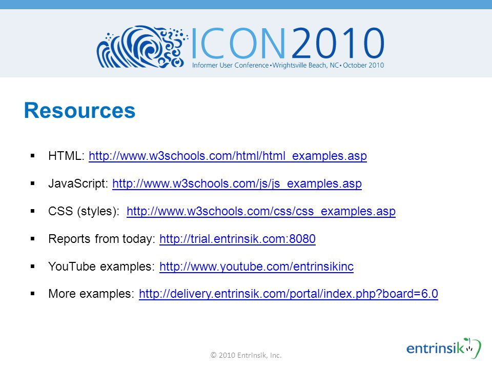 Resources HTML: http://www.w3schools.com/html/html_examples.asp