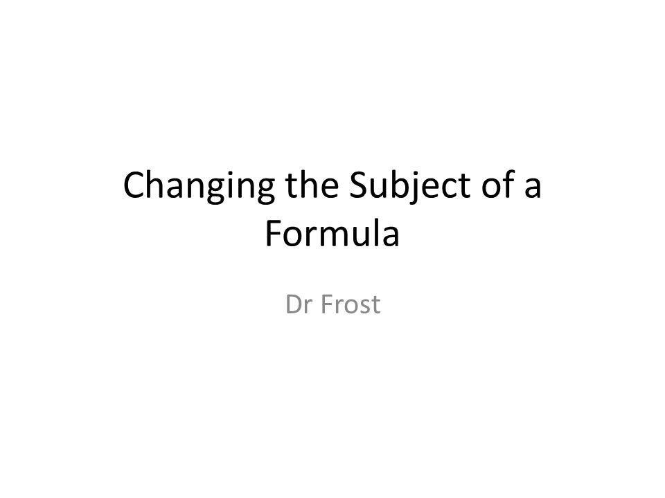 Changing the Subject of a Formula